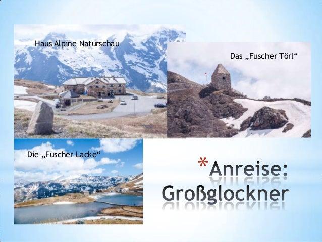 """Haus Alpine Naturschau Das """"Fuscher Törl""""  Die """"Fuscher Lacke""""  *"""