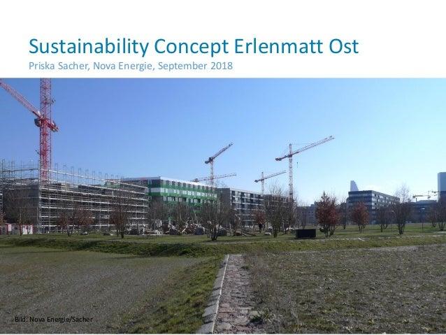WIR SIND NOVA ENERGIE Sustainability Concept Erlenmatt Ost Priska Sacher, Nova Energie, September 2018 September 2018 Bild...