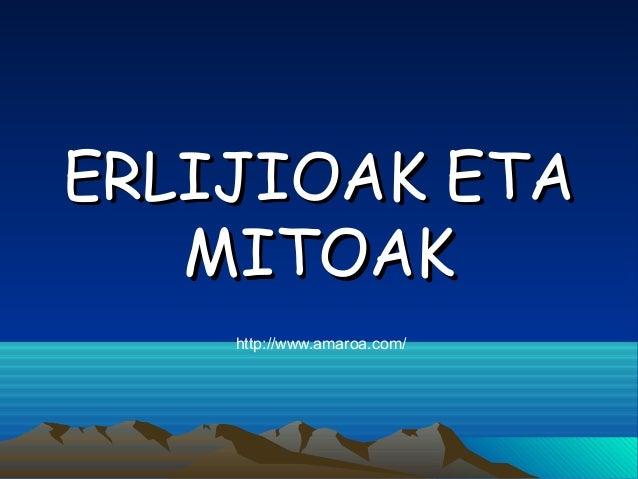 ERLIJIOAK ETA MITOAK http://www.amaroa.com/