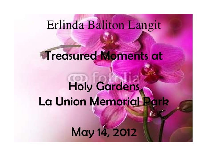 Erlinda Baliton Langit Treasured Moments at     Holy GardensLa Union Memorial Park     May 14, 2012