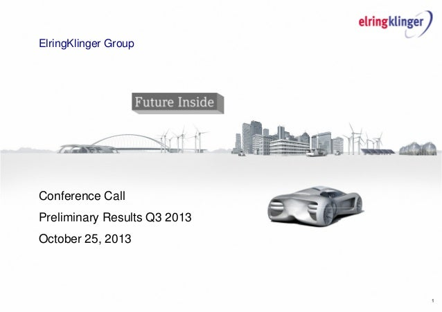 ElringKlinger Group  Conference Call Preliminary Results Q3 2013 October 25, 2013  1