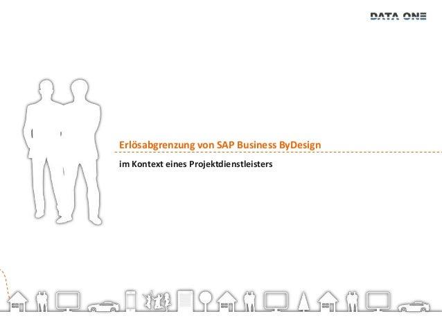 Erlösabgrenzung von SAP Business ByDesignim Kontext eines Projektdienstleisters