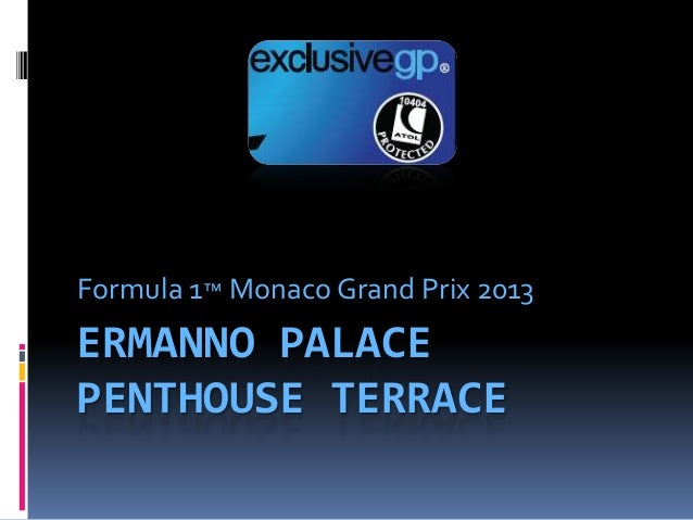 Formula 1™ Monaco Grand Prix 2013ERMANNO PALACEPENTHOUSE TERRACE
