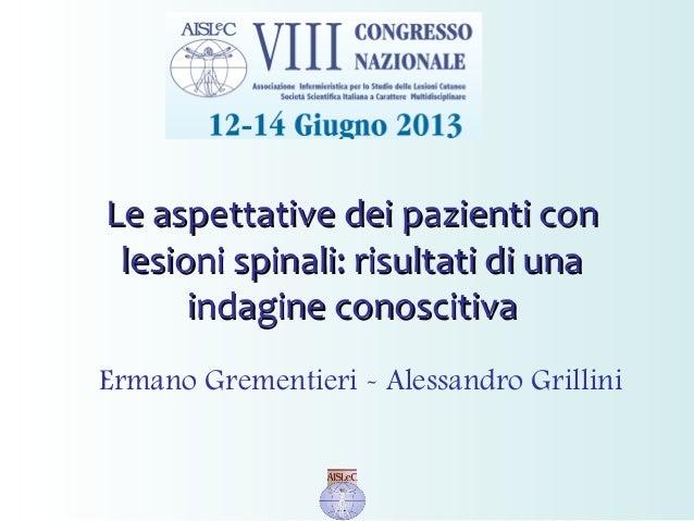 Le aspettative dei pazienti conLe aspettative dei pazienti con lesioni spinali: risultati di unalesioni spinali: risultati...