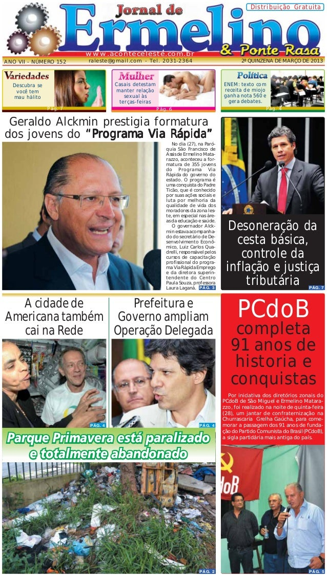 Distribuição Gratuita  www.aconteceleste.com.br ANO VII - NÚMERO 152  raleste@gmail.com - Tel. 2031-2364  2ª QUINZENA DE M...