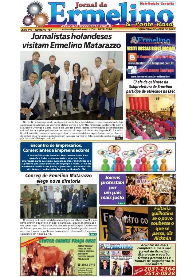 Distribuição Gratuita  www.aconteceleste.com.br ANO VIII - NÚMERO 157  raleste@gmail.com - Tel. 2031-2364  1ª QUINZENA DE ...