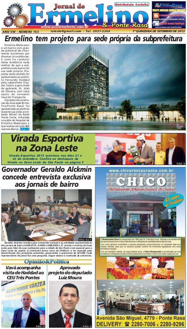 raleste@gmail.com - Tel. 2031-2364 1ª QUINZENA DE SETEMBRO DE 2013ANO VIII - NÚMERO 163 Distribuição Gratuita www.acontece...