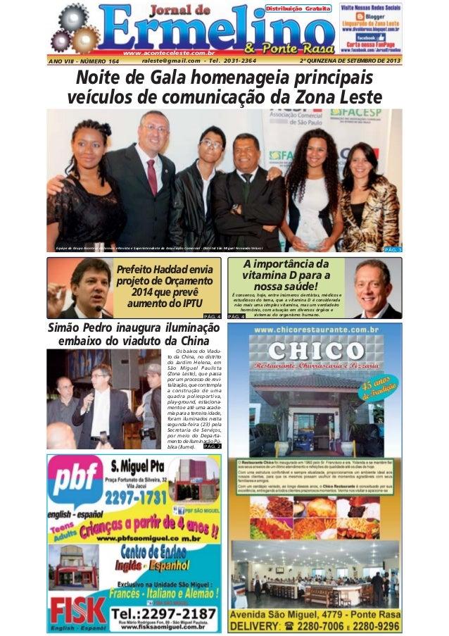 Distribuição Gratuita  www.aconteceleste.com.br  ANO VIII - NÚMERO 164  raleste@gmail.com - Tel. 2031-2364  2ª QUINZENA DE...