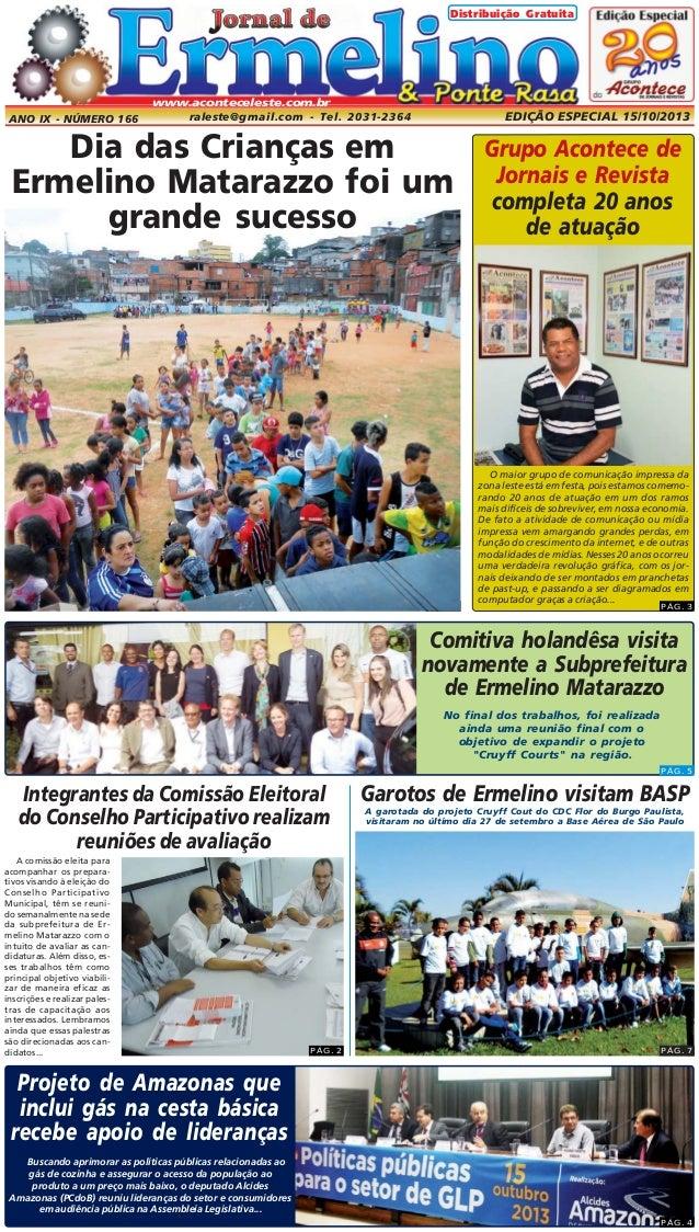 Distribuição Gratuita  www.aconteceleste.com.br  ANO IX - NÚMERO 166  EDIÇÃO ESPECIAL 15/10/2013  raleste@gmail.com - Tel....