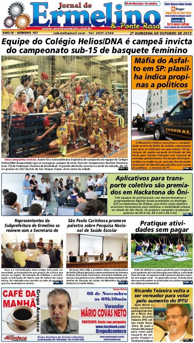 Distribuição Gratuita  www.aconteceleste.com.br  Ano IX - Número 167  raleste@gmail.com - Tel. 2031-2364  2a quinzena de o...