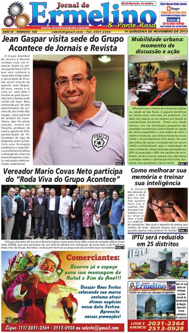 Distribuição Gratuita  www.aconteceleste.com.br  Ano IX - Número 168  1a quinzena de NOVEMBRo de 2013  raleste@gmail.com -...