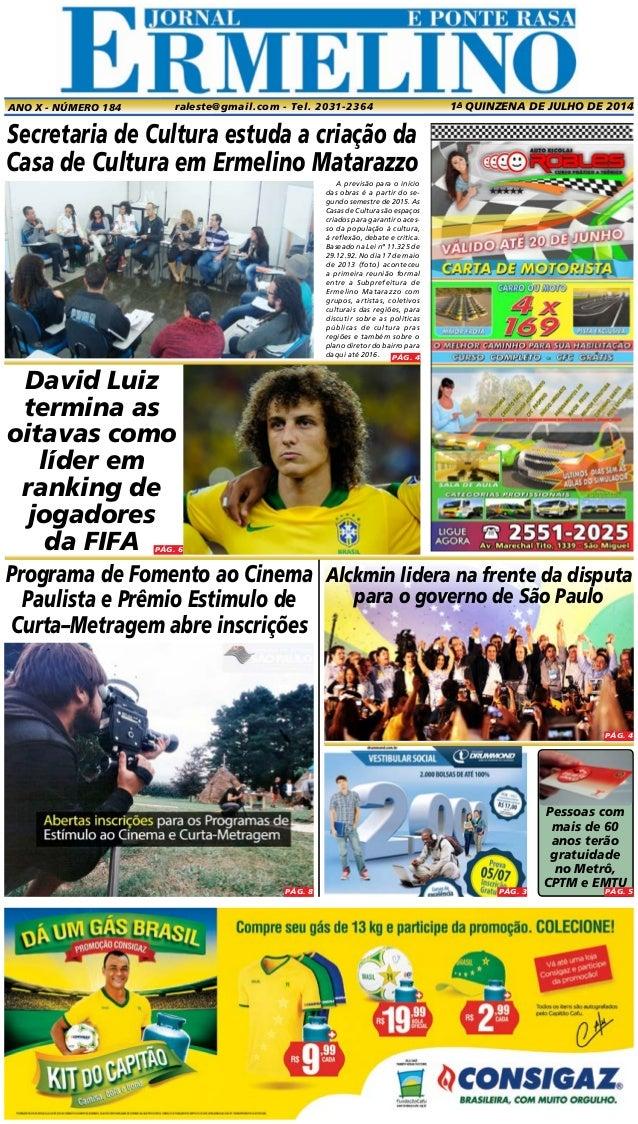 PÁG. 2 David Luiz termina as oitavas como líder em ranking de jogadores da Fifa raleste@gmail.com - Tel. 2031-2364 1a quin...