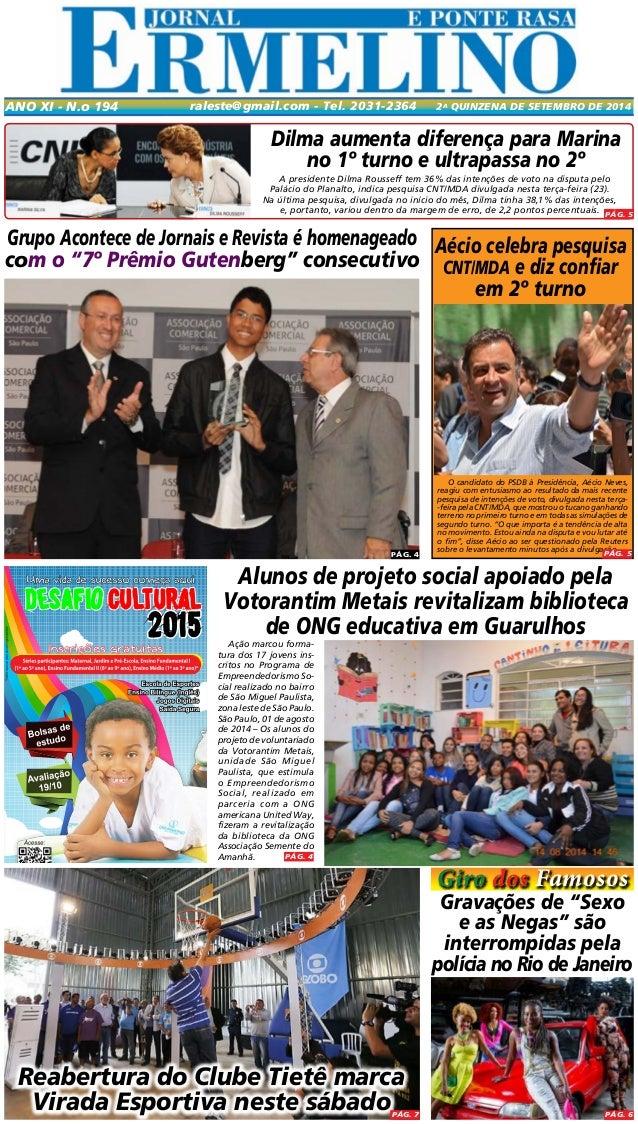 Ano XI - N.o 194 raleste@gmail.com - Tel. 2031-2364 2a quinzaen de SETEMBRO DE 2014  Dilma aumenta diferença para Marina  ...