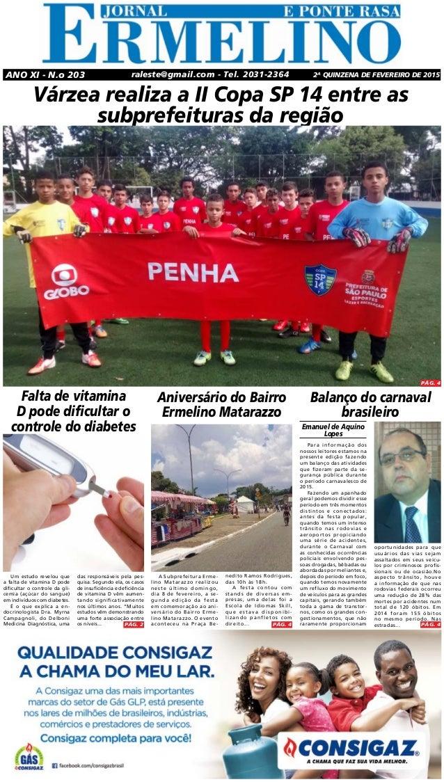 raleste@gmail.com - Tel. 2031-2364 2a quinzena de FEVEREIRO DE 2015Ano XI - N.o 203 Várzea realiza a II Copa SP 14 entre a...