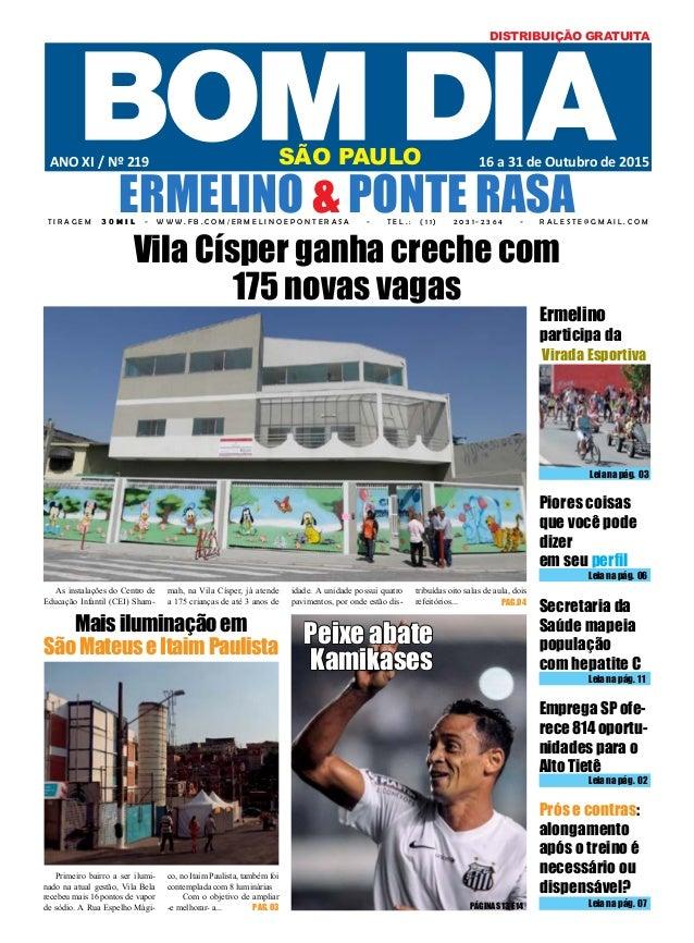 co, no Itaim Paulista, também foi contemplada com 8 luminárias Com o objetivo de ampliar -e melhorar- a... mah, na Vila Cí...