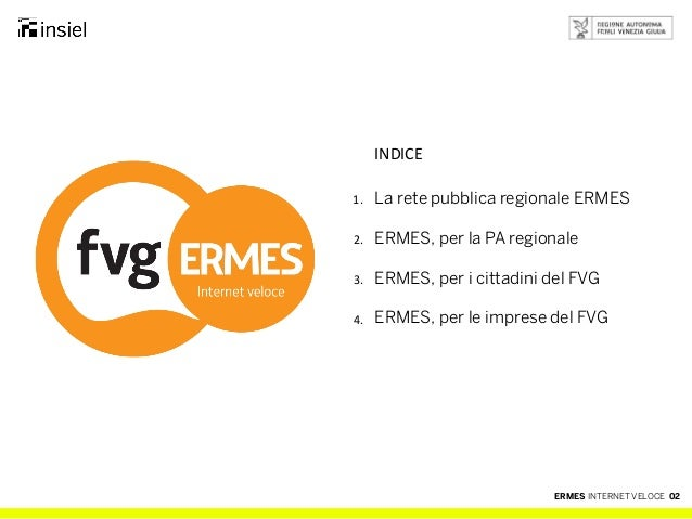 Ermes, internet veloce per la regione Friuli Venezia Giulia Slide 2