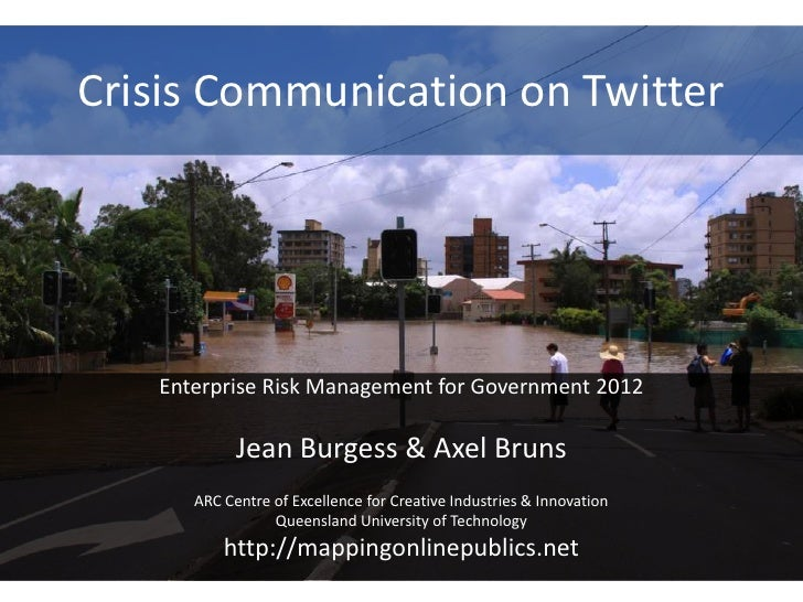 Crisis Communication on Twitter   Enterprise Risk Management for Government 2012            Jean Burgess & Axel Bruns     ...
