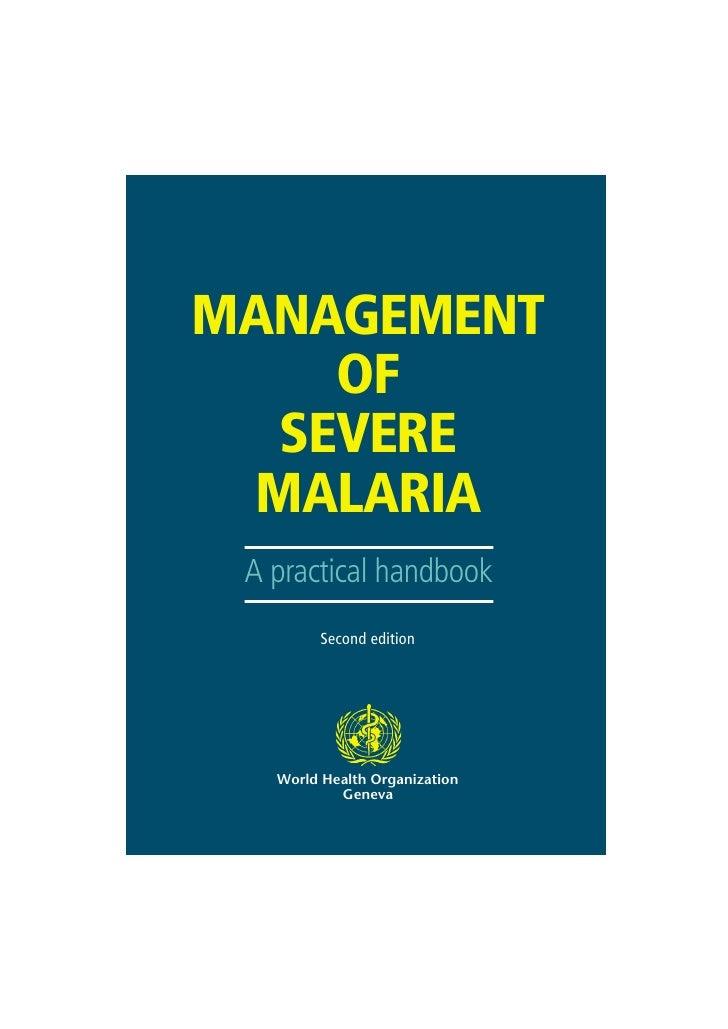 MANAGEMENT    OF  SEVERE MALARIA A practical handbook        Second edition   World Health Organization           Geneva