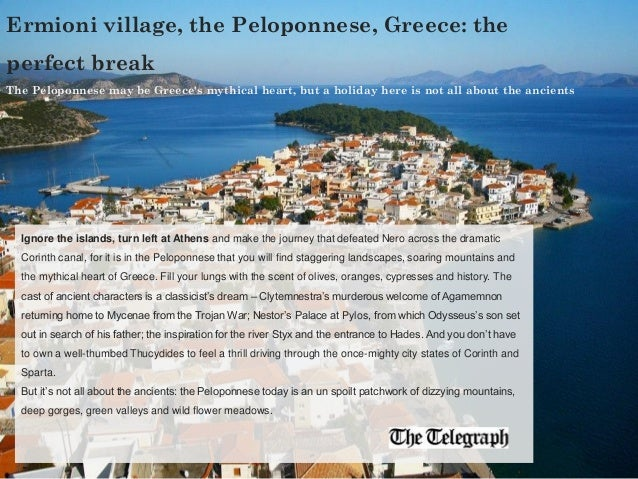 Ermioni village, the Peloponnese, Greece: the perfect break The Peloponnese may be Greece's mythical heart, but a holiday ...