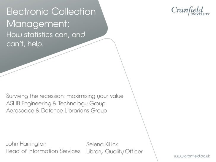 Electronic CollectionManagement:How statistics can, andcan't, help.Surviving the recession: maximising your valueASLIB Eng...