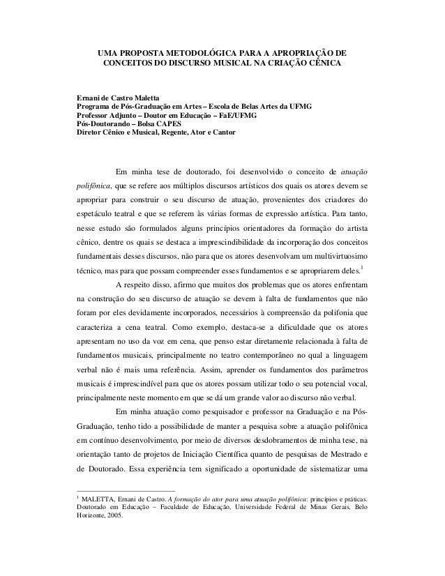 UMA PROPOSTA METODOLÓGICA PARA A APROPRIAÇÃO DE CONCEITOS DO DISCURSO MUSICAL NA CRIAÇÃO CÊNICA  Ernani de Castro Maletta ...
