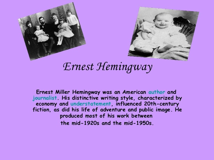 about american author ernest hemingway essay After my book hemingway: a biography had been accepted for publication   robert joyce, an american diplomat stationed in cuba, thought.