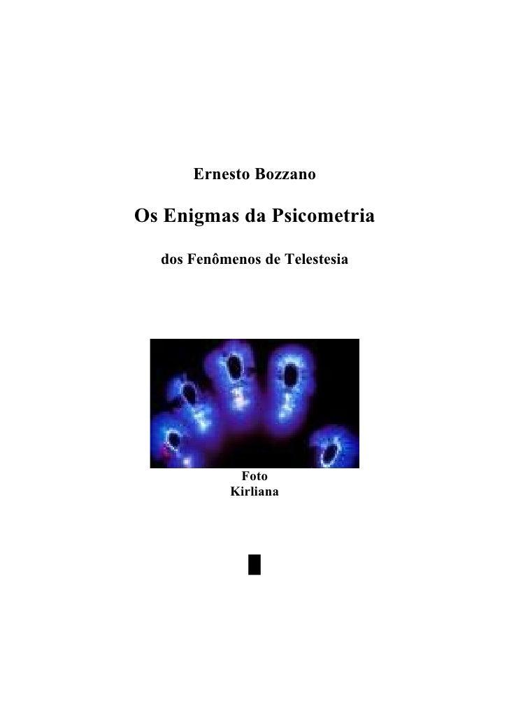www.autoresespiritasclassicos.com             Ernesto Bozzano    Os Enigmas da Psicometria       dos Fenômenos de Telestes...