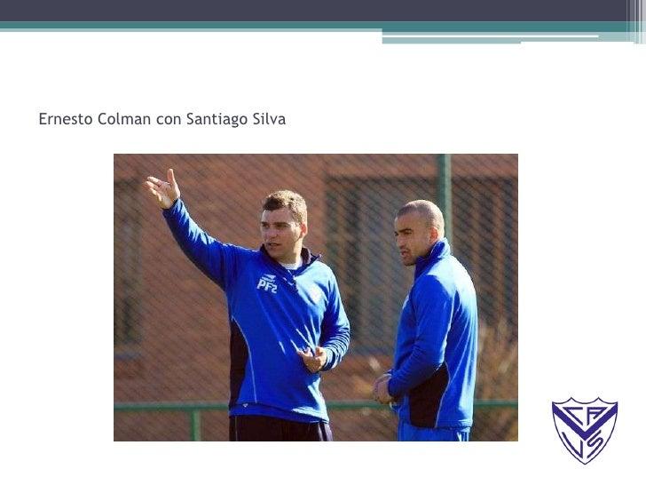 Ernesto Colman con Santiago Silva<br />