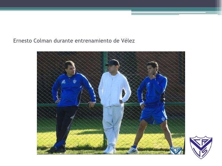 Ernesto Colman durante entrenamiento de Vélez<br />