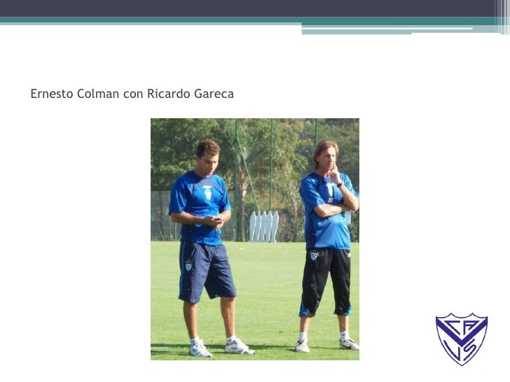 Ernesto Colman con Ricardo Gareca<br />