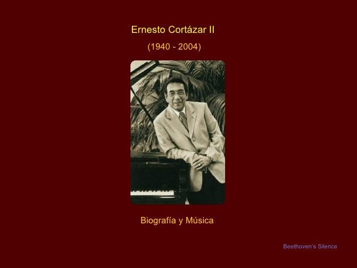 Ernesto Cortázar II   (1940 - 2004) Biografía y Música Beethoven's Silence