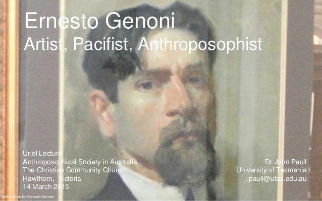 Ernesto Genoni Artist, Pacifist, Anthroposophist Uriel Lecture Anthroposophical Society in Australia The Christian Communi...