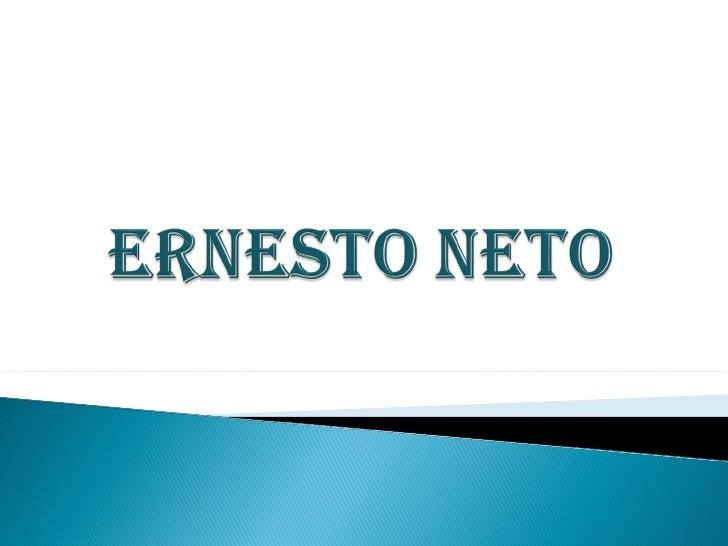 Ernesto Neto nasceu no Rio de Janeiro em 1964. Em 1980 estudou  escultura com Jaime Sampaio e com João Carlos Goldberg.  S...