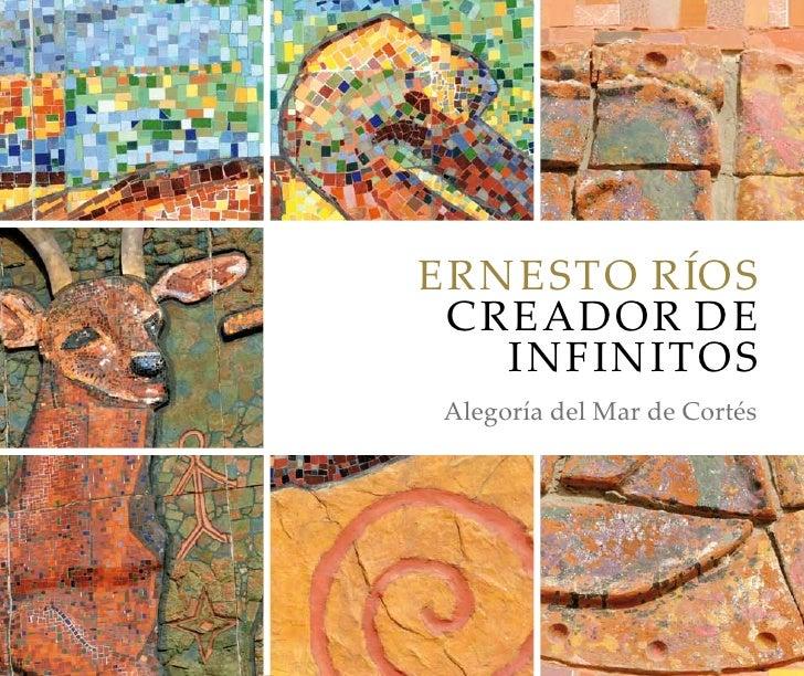 ErnEsto ríos CrEador dE   infinitosalegoría del Mar de Cortés