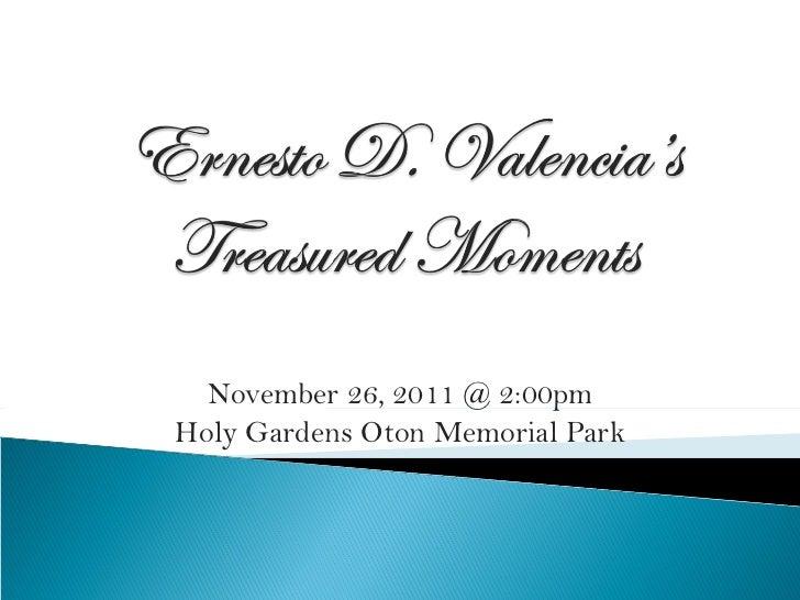 November 26, 2011 @ 2:00pm Holy Gardens Oton Memorial Park