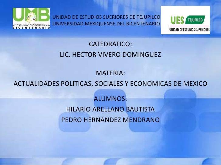 UNIDAD DE ESTUDIOS SUERIORES DE TEJUPILCO                               UNIVERSIDAD MEXIQUE...