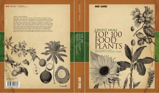Ernest Small Top 100 Food PlantsThe World's Most Important Culinary Crops ISBN-13 978-0-660-19798-2 ISBN 0-660-13798-7 Top...