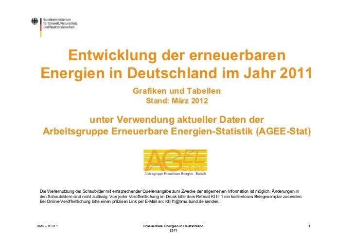 Entwicklung der erneuerbaren  Energien in Deutschland im Jahr 2011  E    i i D t hl d i J h                               ...