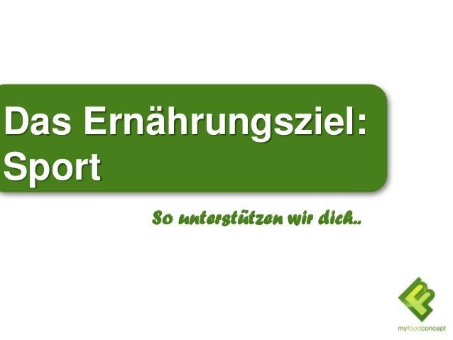 Das Ernährungsziel: Sport So unterstützen wir dich..