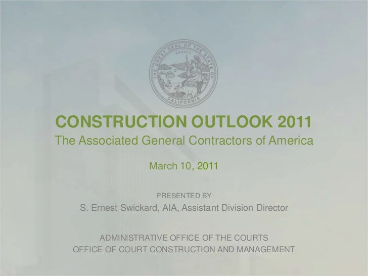 CONSTRUCTION OUTLOOK 2011<br />The Associated General Contractors of America<br />March 10, 2011<br />PRESENTED BY<br />S....