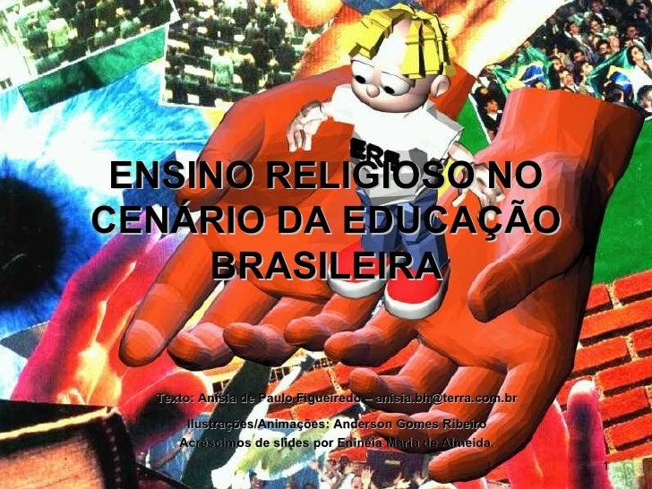 Texto: Anísia de Paulo Figueiredo – anisia.bh@terra.com.br Ilustrações/Animações: Anderson Gomes Ribeiro Acréscimos de sli...