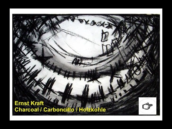 Ernst Kraft Charcoal / Carboncillo / Holzkohle