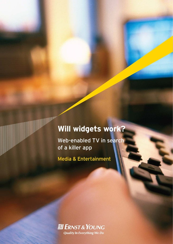 Will widgets work? Web-enabled TV in search of a killer app Media & Entertainment