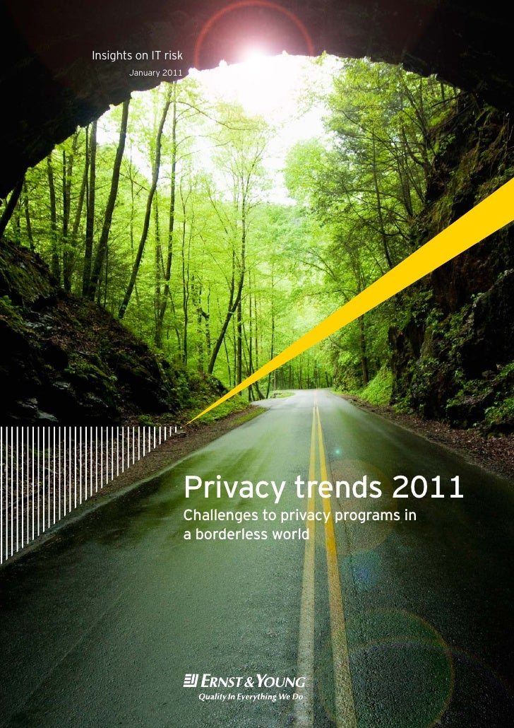 Insights on IT risk       January 2011                      Privacy trends 2011                      Challenges to privacy...