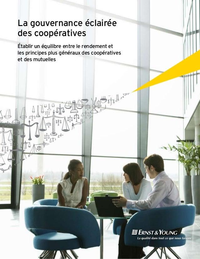 La gouvernance éclairéedes coopérativesÉtablir un équilibre entre le rendement etles principes plus généraux des coopérati...