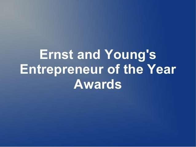 ernst young entrepreneur year essays Cleveland, ohio - ey announced the ernst & young 2015 entrepreneur of the year winners in northeast ohio, recognizing high-growth entrepreneurs in innovation, financial performance and community involvement.