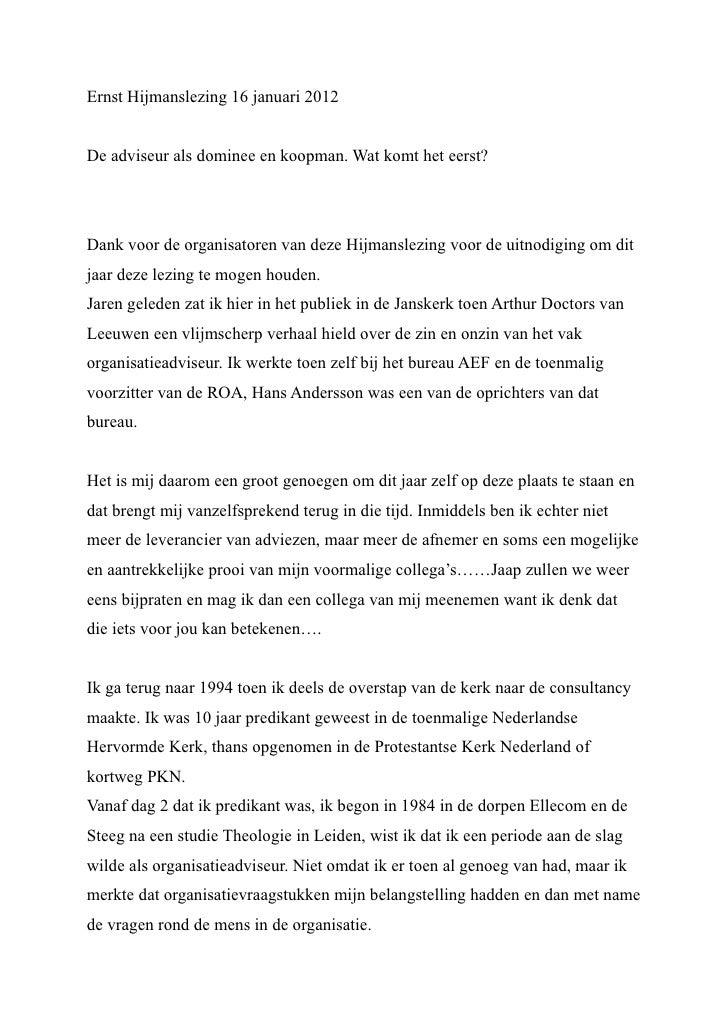 Ernst Hijmanslezing 16 januari 2012De adviseur als dominee en koopman. Wat komt het eerst?Dank voor de organisatoren van d...