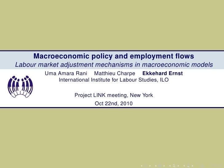 Macroeconomic policy and employment flowsLabour market adjustment mechanisms in macroeconomic models        Uma Amara Rani ...