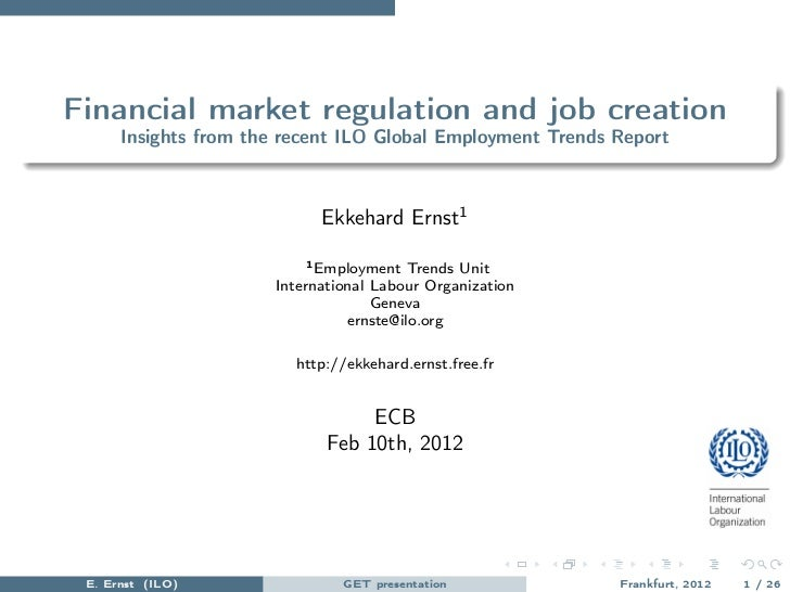 Financial market regulation and job creation      Insights from the recent ILO Global Employment Trends Report            ...