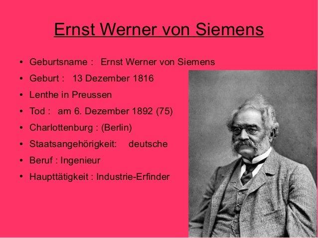Ernst Werner von Siemens ● Geburtsname : Ernst Werner von Siemens ● Geburt : 13 Dezember 1816 ● Lenthe in Preussen ● Tod :...